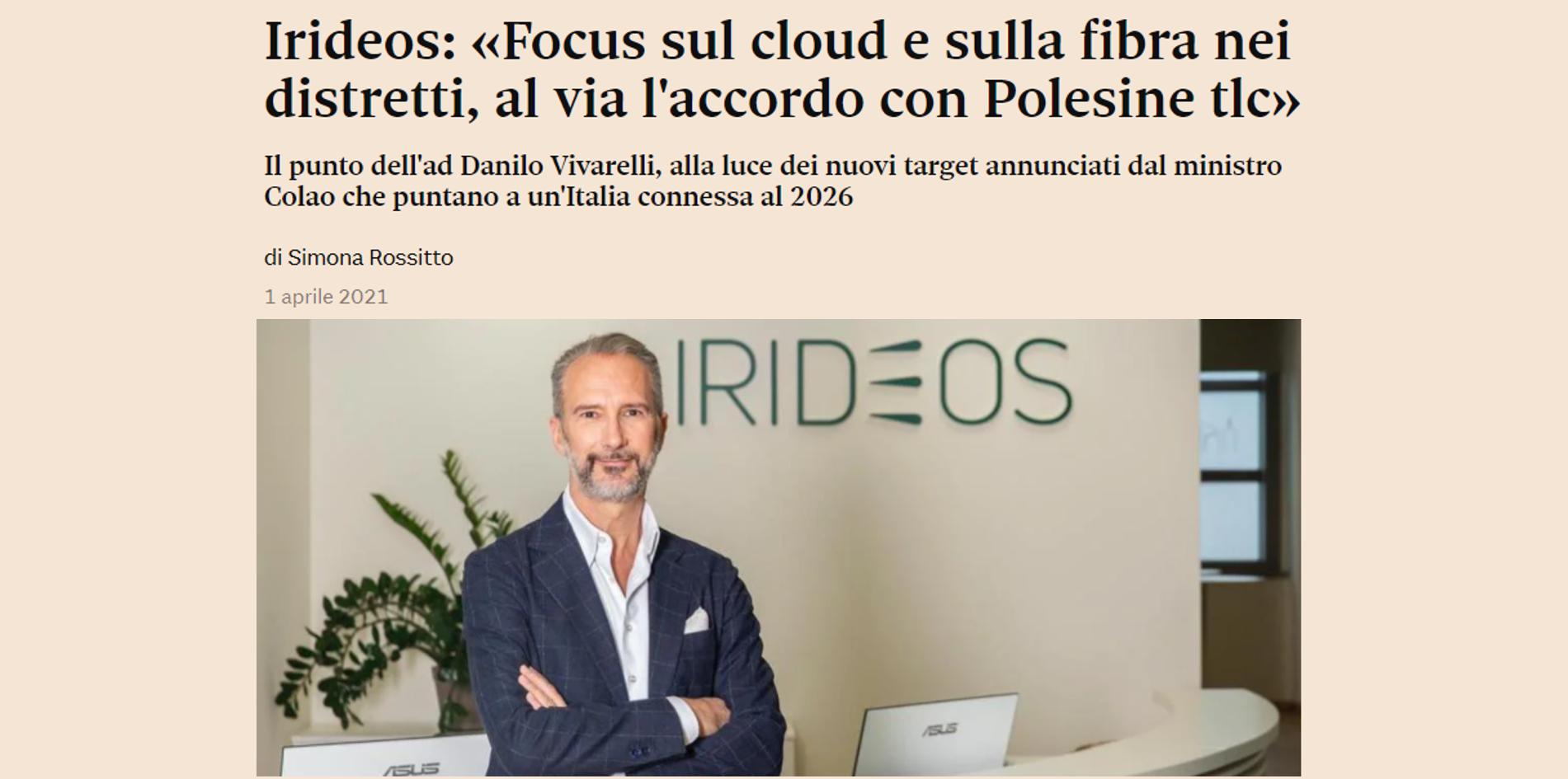 Sole 24 Ore- Irideos: «Focus sul cloud e sulla fibra nei distretti, al via l'accordo con Polesine tlc»