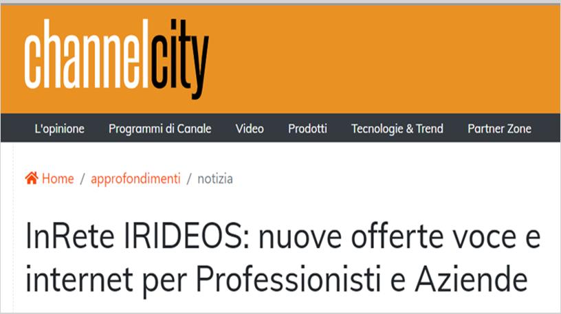 ChannelCity – InRete IRIDEOS: nuove offerte voce e internet per Professionisti e Aziende
